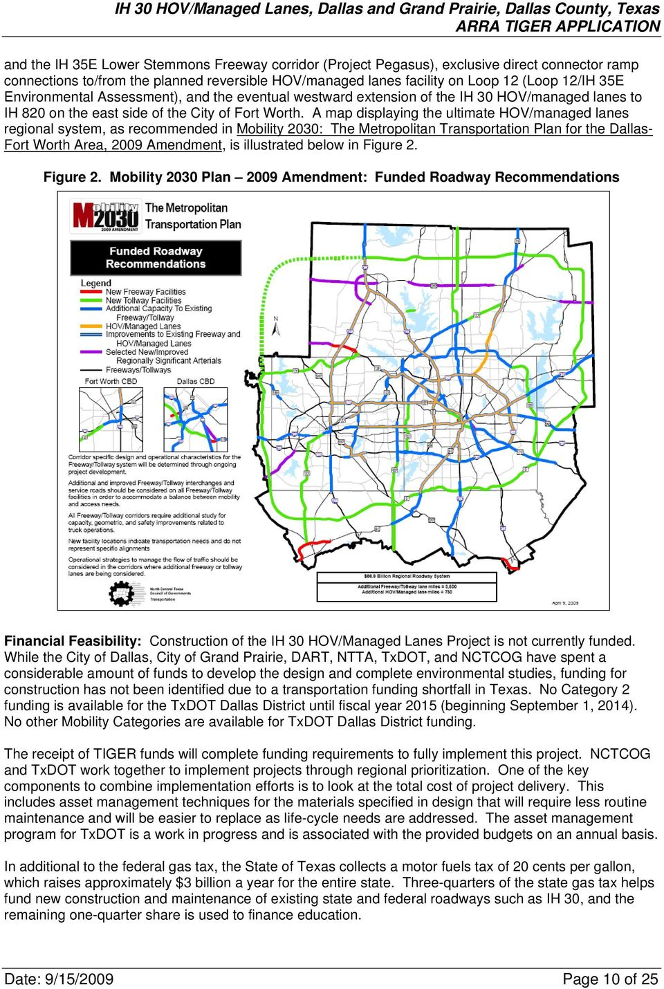A map displaying the ultimate HOV/managed lanes regional system, as recommended in Mobility 2030: The Metropolitan Transportation Plan for the Dallas- Fort Worth Area, 2009 Amendment, is illustrated