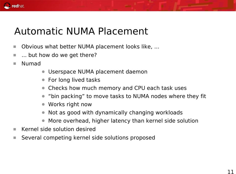 packing to move tasks to NUMA nodes where they fit Works right now Not as good with dynamically changing workloads