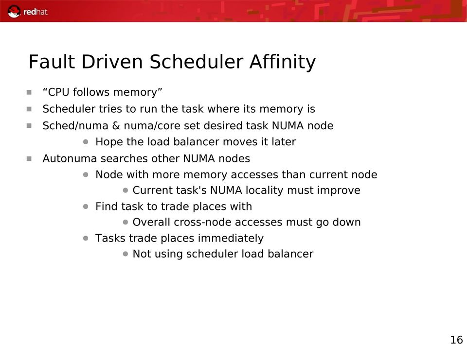 Node with more memory accesses than current node Current task's NUMA locality must improve Find task to trade