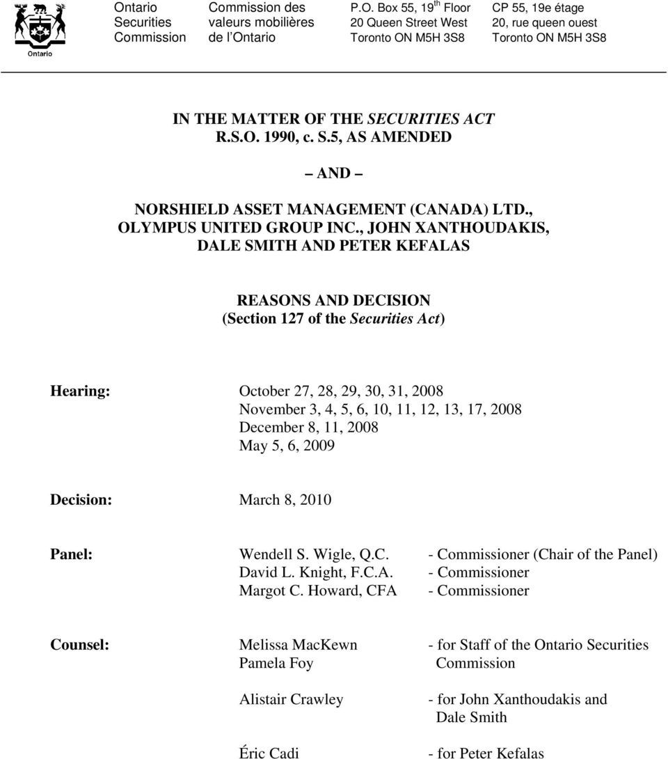 , JOHN XANTHOUDAKIS, DALE SMITH AND PETER KEFALAS REASONS AND DECISION (Section 127 of the Securities Act) Hearing: October 27, 28, 29, 30, 31, 2008 November 3, 4, 5, 6, 10, 11, 12, 13, 17, 2008