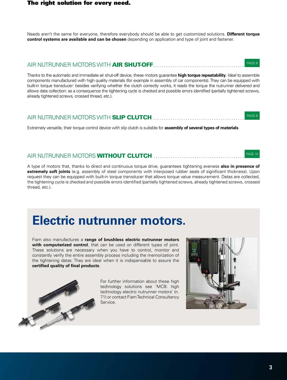 AI NUTUNNE MOTOS WITH AI SHUT-OFF PAGE 6 Thanks to the automatic and immediate air shut-off device, these motors guarantee high torque repeatability.