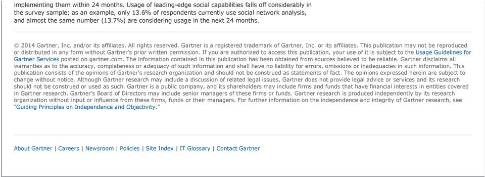 Gartner is a registered trademark of Gartner, Inc. or its affiliates. This publication may not be reproduced or distributed in any form without Gartner s prior written permission.