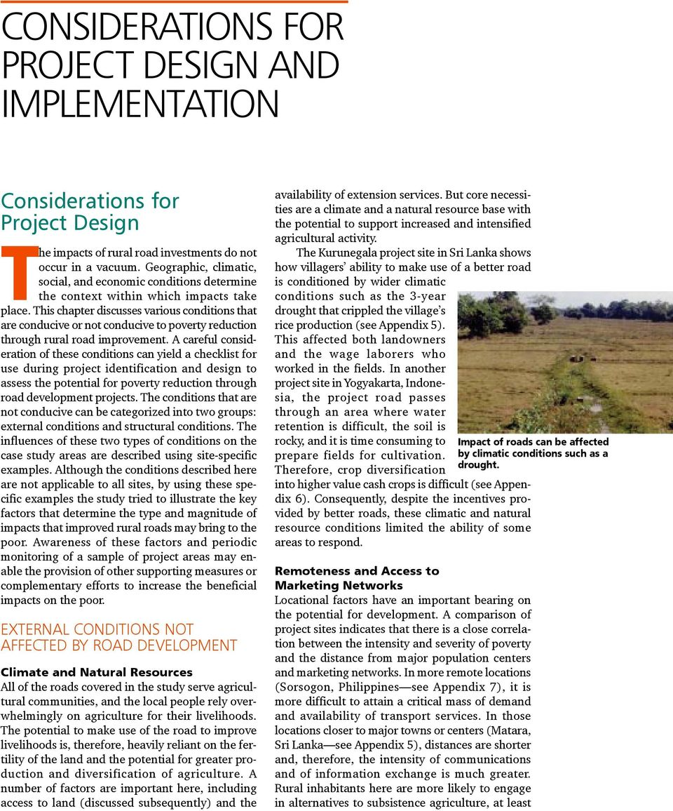 This chapter discusses various conditions that are conducive or not conducive to poverty reduction through rural road improvement.