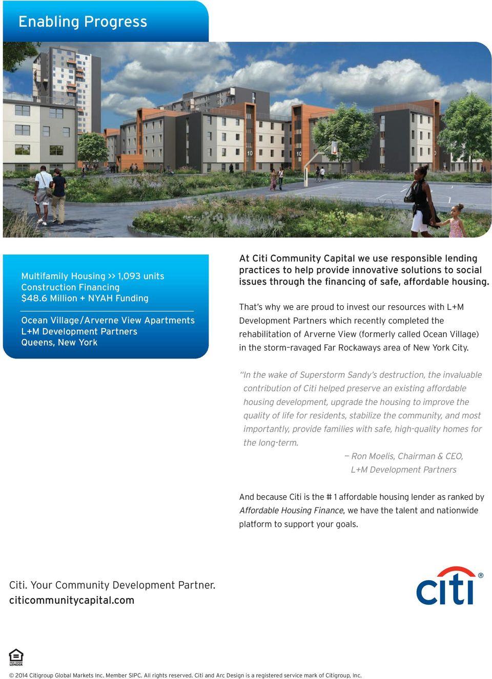 solutions to social issues through the financing of safe, affordable housing.