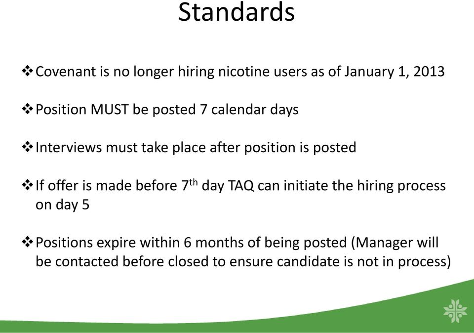 before 7 th day TAQ can initiate the hiring process on day 5 Positions expire within 6 months