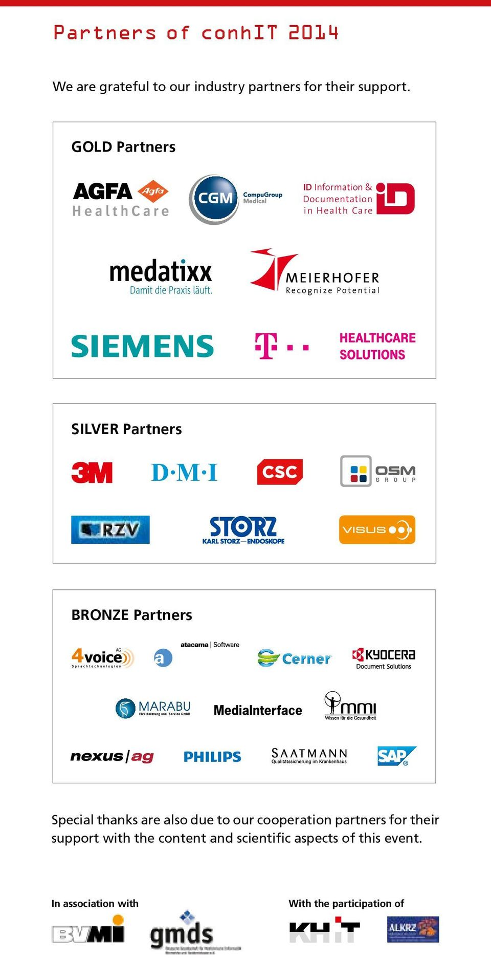 Partners Special thanks are also due to our cooperation partners for their support with
