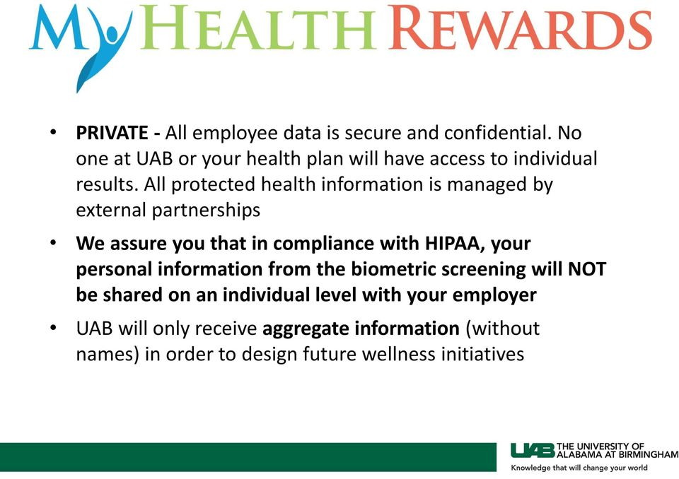 All protected health information is managed by external partnerships We assure you that in compliance with HIPAA,