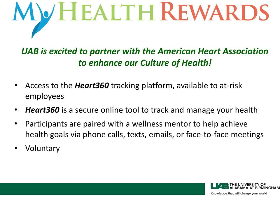 Access to the Heart360 tracking platform, available to at-risk employees Heart360 is a secure