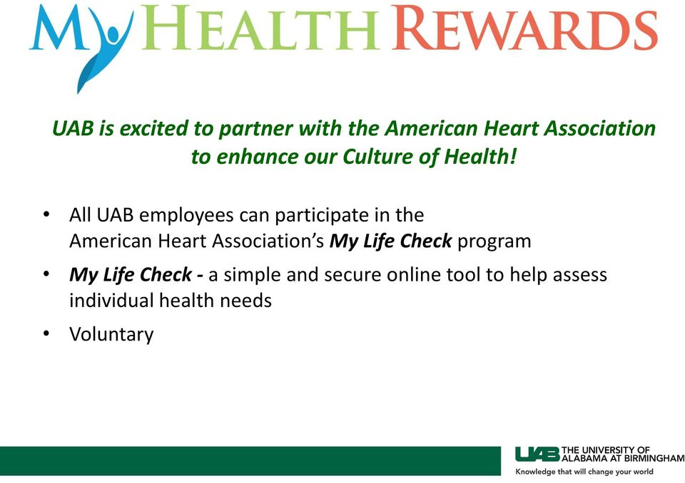 All UAB employees can participate in the American Heart Association s