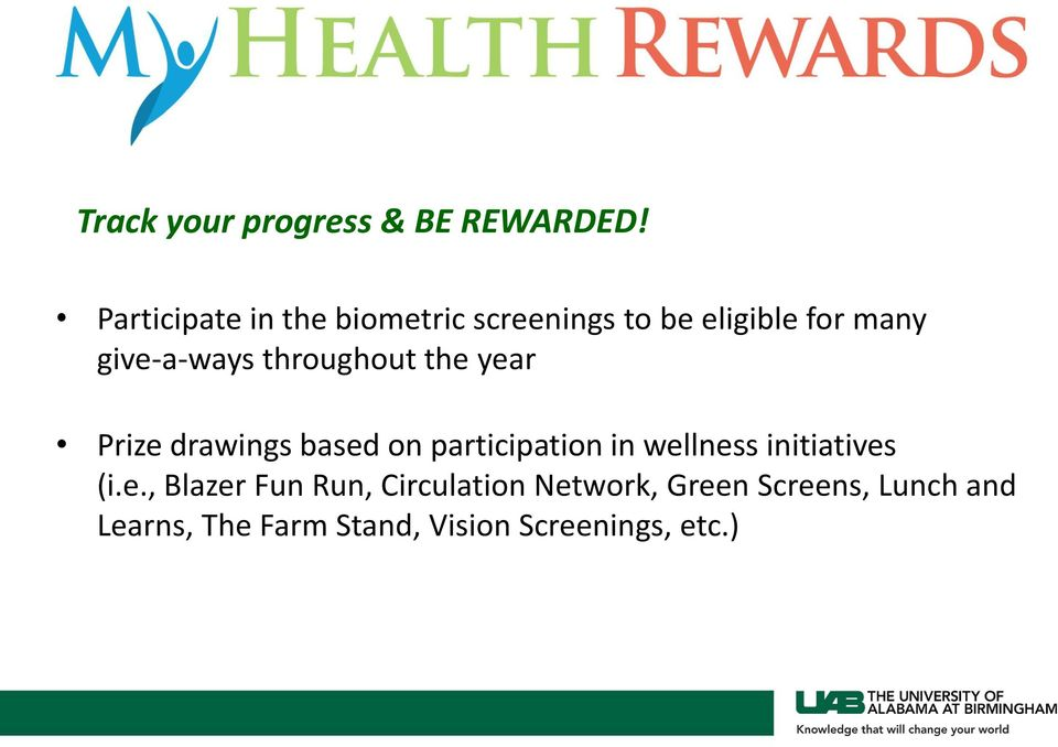 throughout the year Prize drawings based on participation in wellness