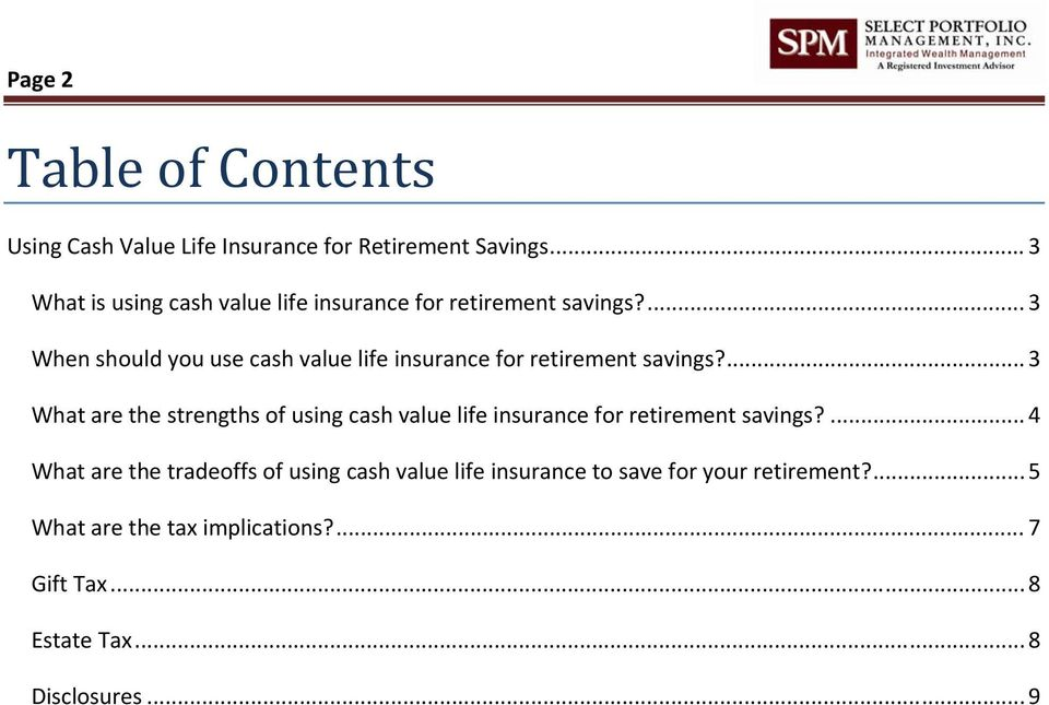 ... 3 When should you use cash value life insurance for retirement savings?