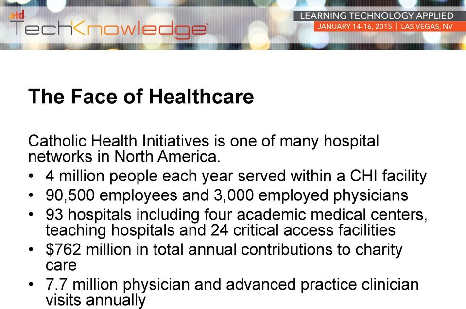 hospitals including four academic medical centers, teaching hospitals and 24 critical access facilities $762