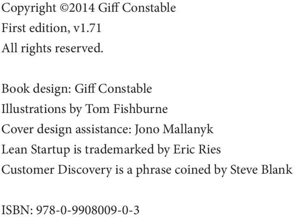 assistance: Jono Mallanyk Lean Startup is trademarked by Eric Ries