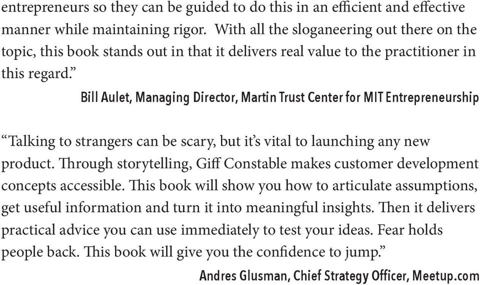 Bill Aulet, Managing Director, Martin Trust Center for MIT Entrepreneurship Talking to strangers can be scary, but it s vital to launching any new product.
