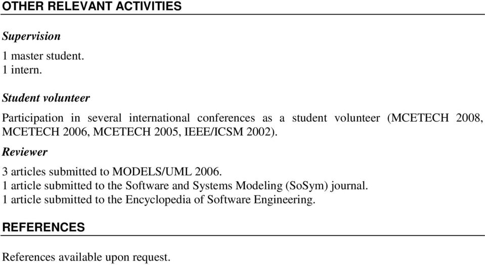 MCETECH 2006, MCETECH 2005, IEEE/ICSM 2002). Reviewer 3 articles submitted to MODELS/UML 2006.