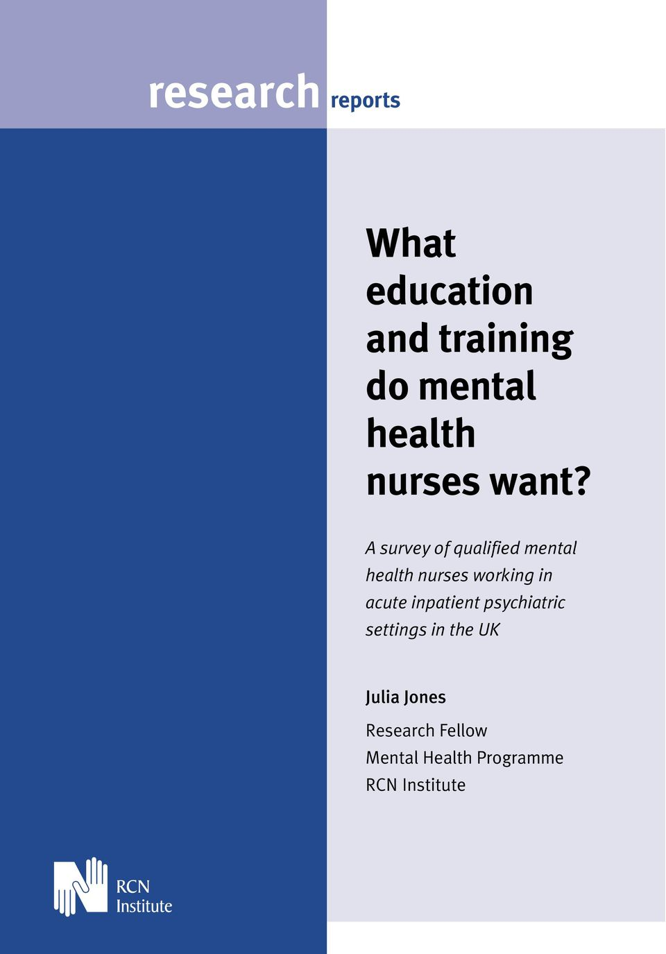 A survey of qualified mental health nurses working in acute inpatient