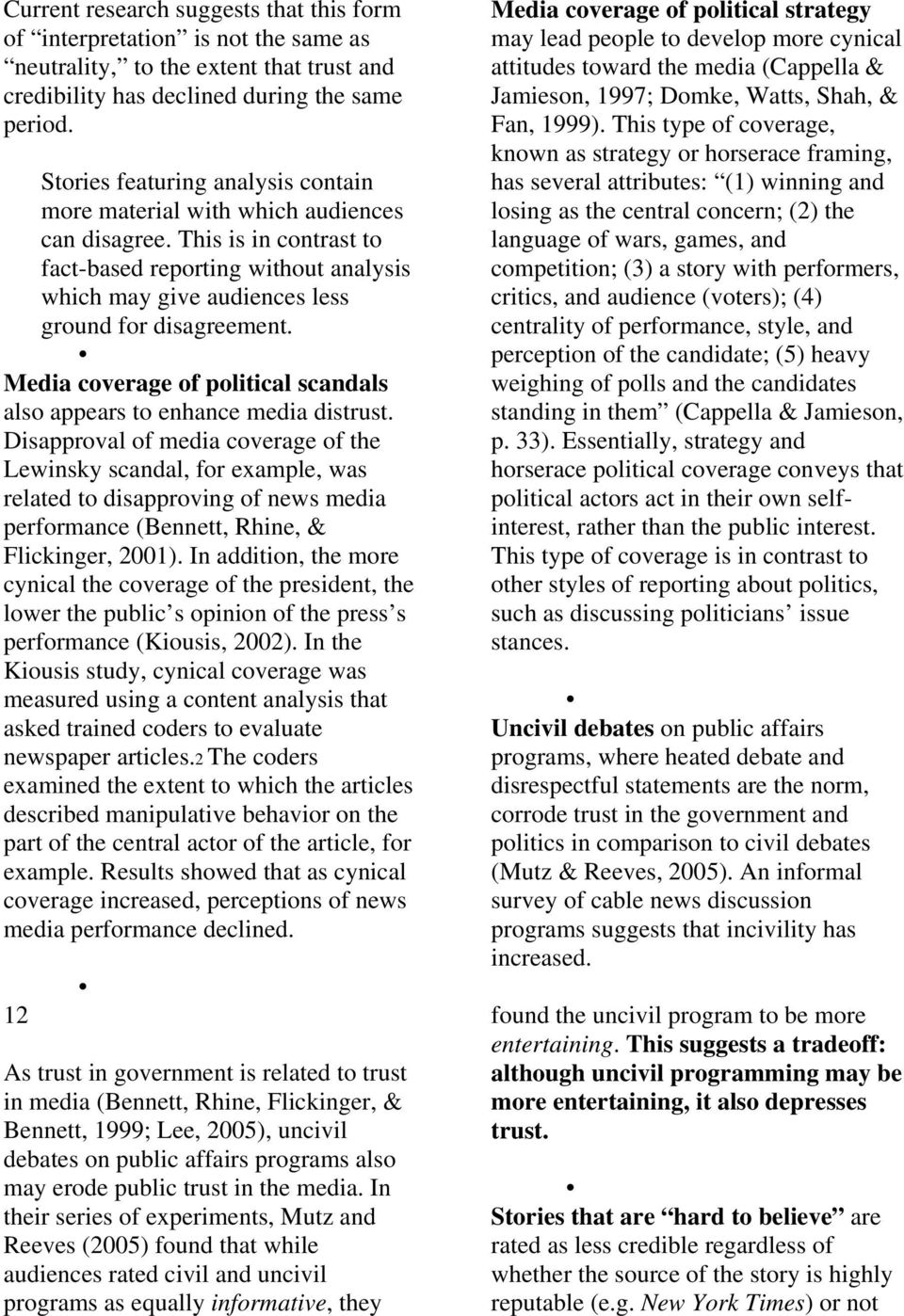 Media coverage of political scandals also appears to enhance media distrust.