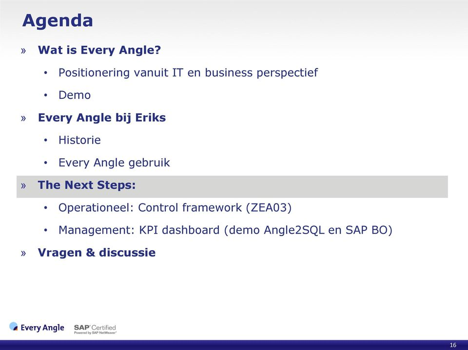 bij Eriks Historie Every Angle gebruik» The Next Steps: