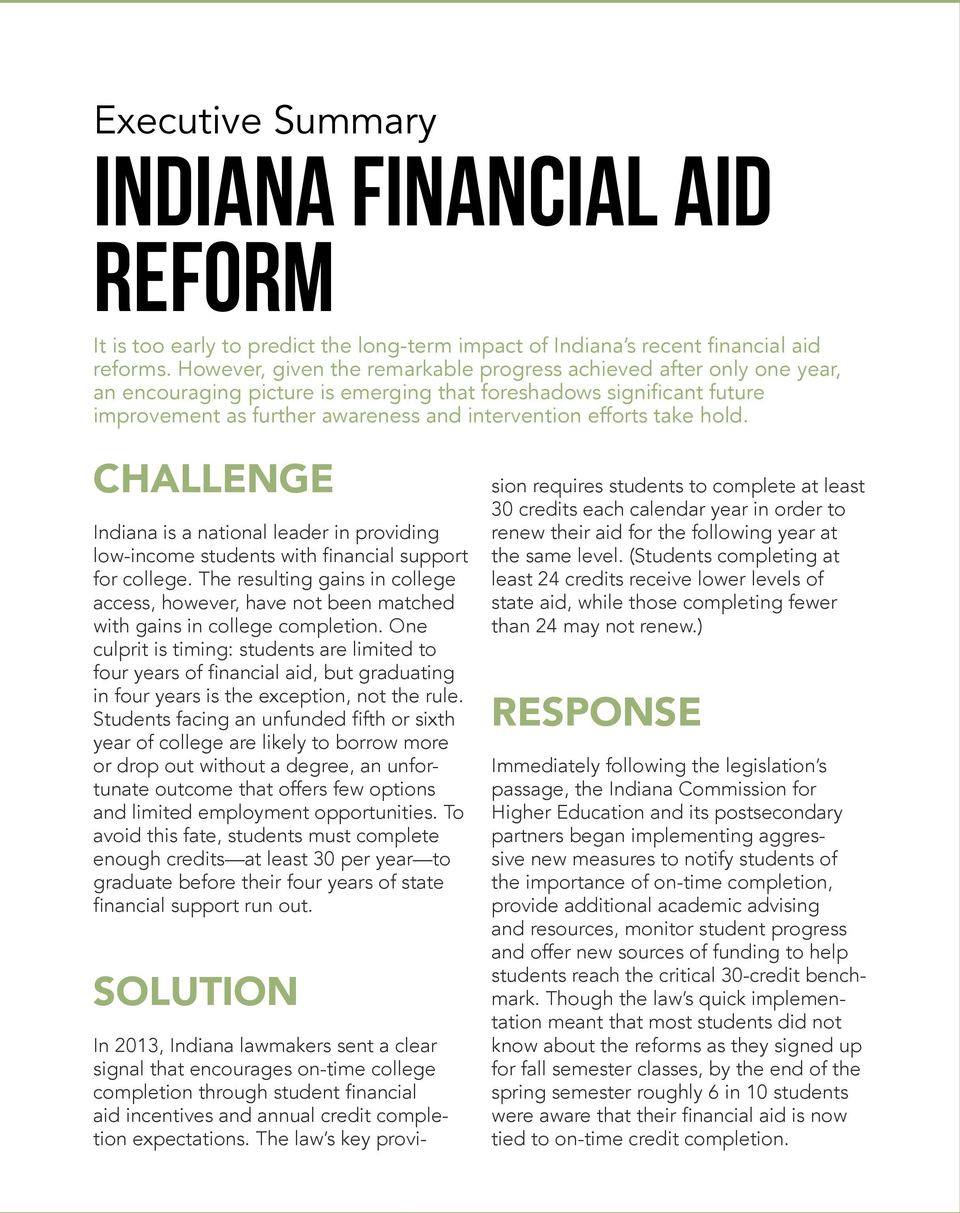 take hold. CHALLENGE Indiana is a national leader in providing low-income students with financial support for college.
