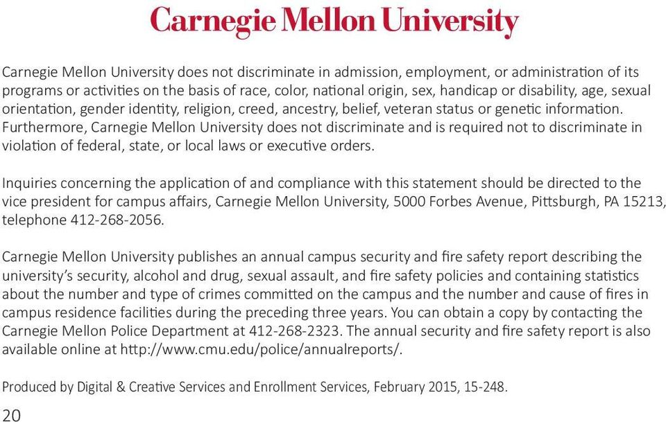 Furthermore, Carnegie Mellon University does not discriminate and is required not to discriminate in violation of federal, state, or local laws or executive orders.