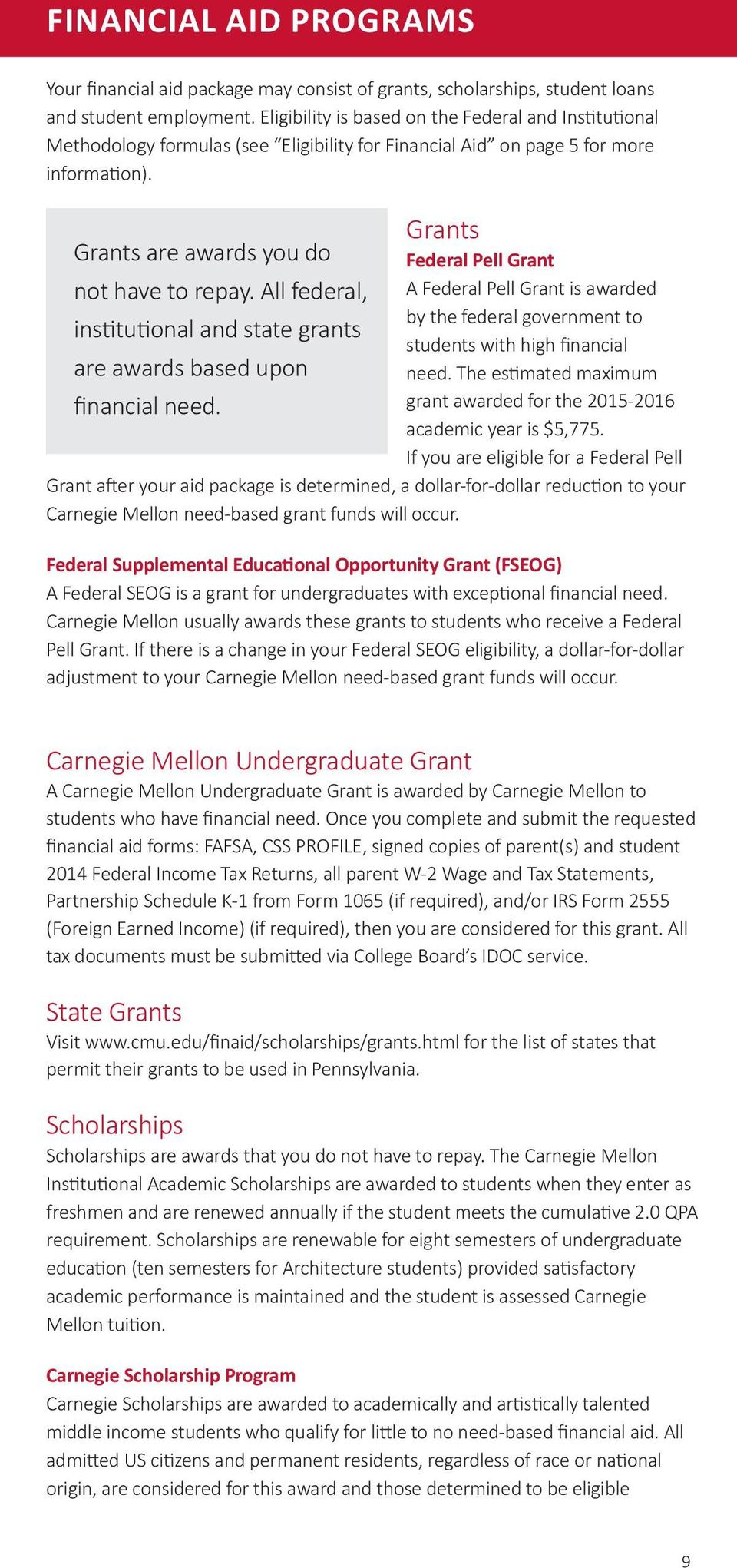 Grants Grants are awards you do Federal Pell Grant not have to repay.
