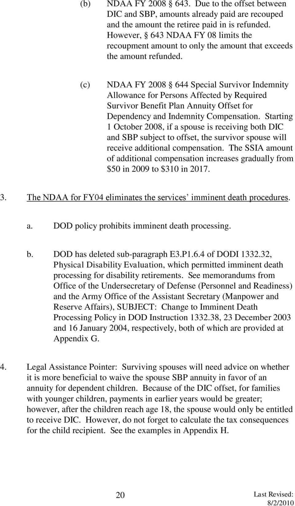 (c) NDAA FY 2008 644 Special Survivor Indemnity Allowance for Persons Affected by Required Survivor Benefit Plan Annuity Offset for Dependency and Indemnity Compensation.