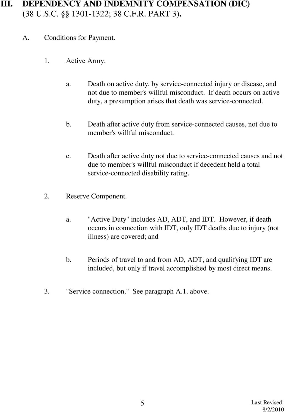 "c. Death after active duty not due to service-connected causes and not due to member's willful misconduct if decedent held a total service-connected disability rating. 2. Reserve Component. a. ""Active Duty"" includes AD, ADT, and IDT."