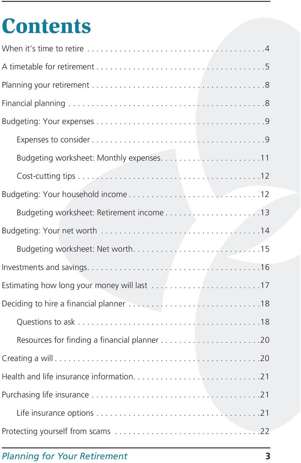.....................11 Cost-cutting tips........................................12 Budgeting: Your household income.............................12 Budgeting worksheet: Retirement income.