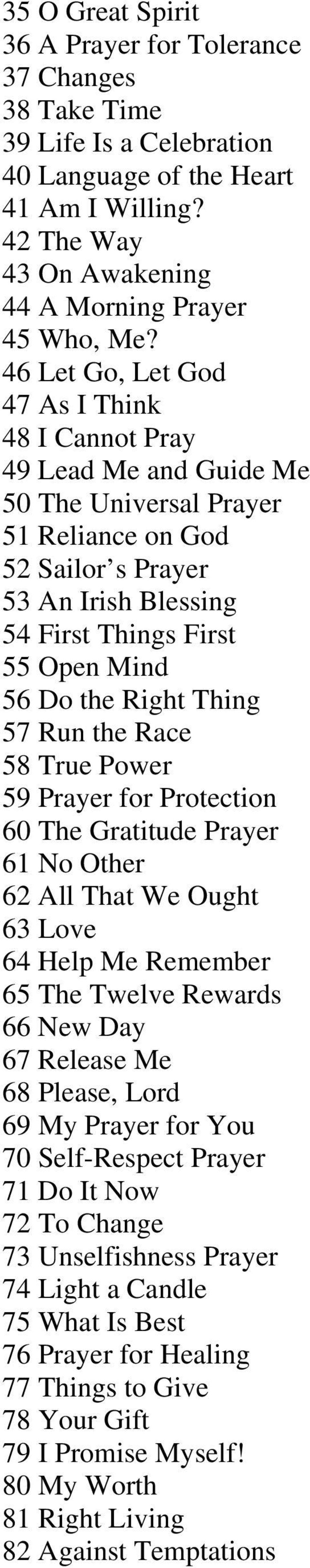 the Right Thing 57 Run the Race 58 True Power 59 Prayer for Protection 60 The Gratitude Prayer 61 No Other 62 All That We Ought 63 Love 64 Help Me Remember 65 The Twelve Rewards 66 New Day 67 Release