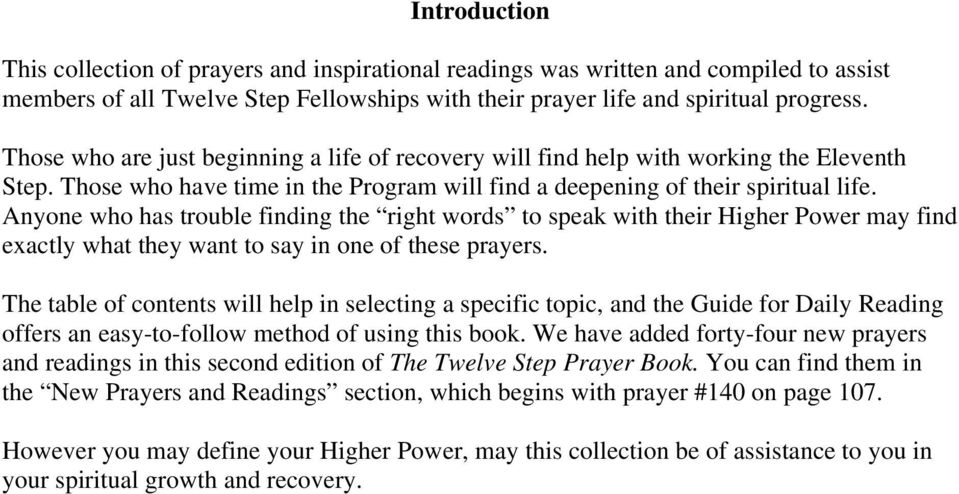 Anyone who has trouble finding the right words to speak with their Higher Power may find exactly what they want to say in one of these prayers.
