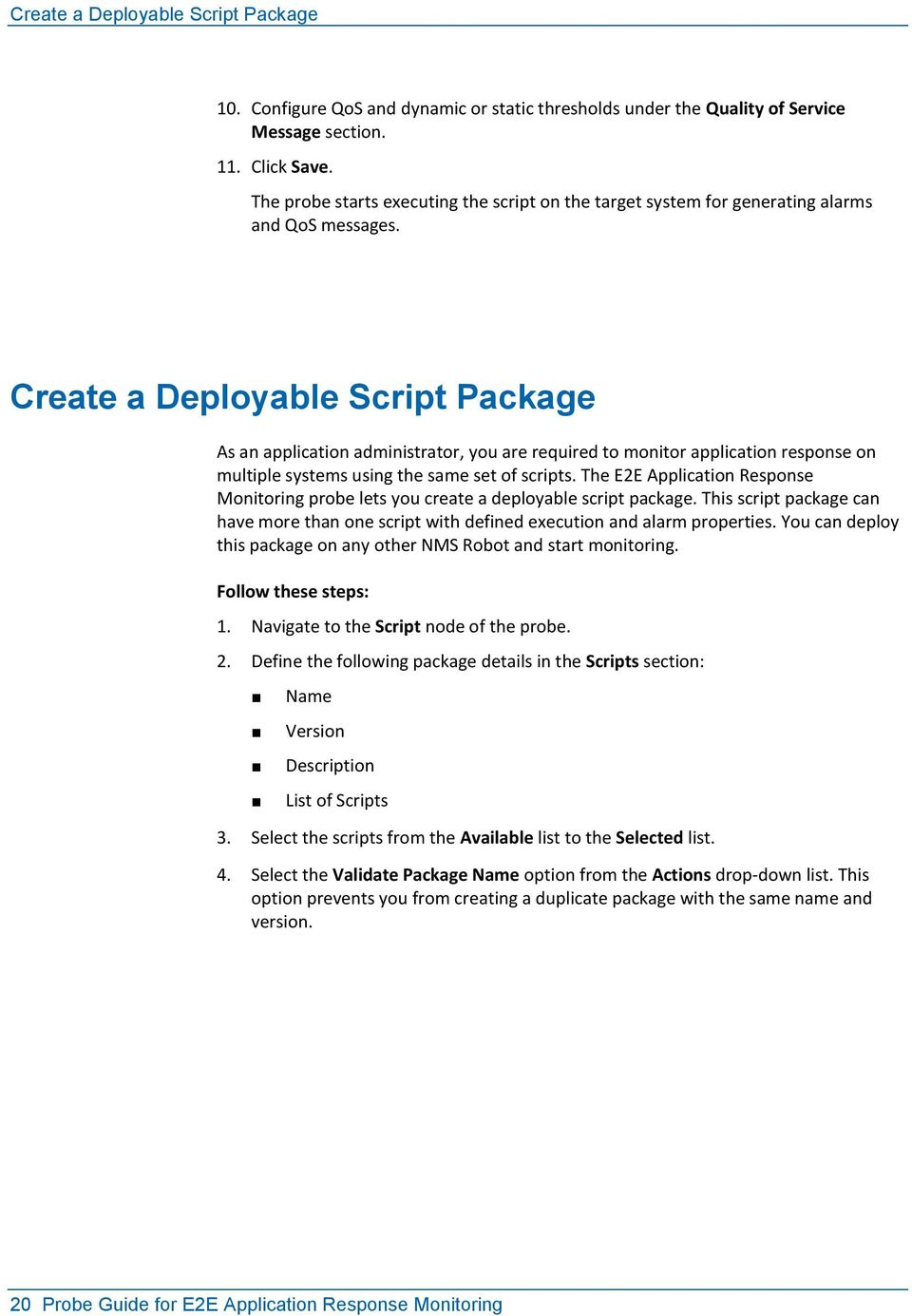 Create a Deployable Script Package As an application administrator, you are required to monitor application response on multiple systems using the same set of scripts.