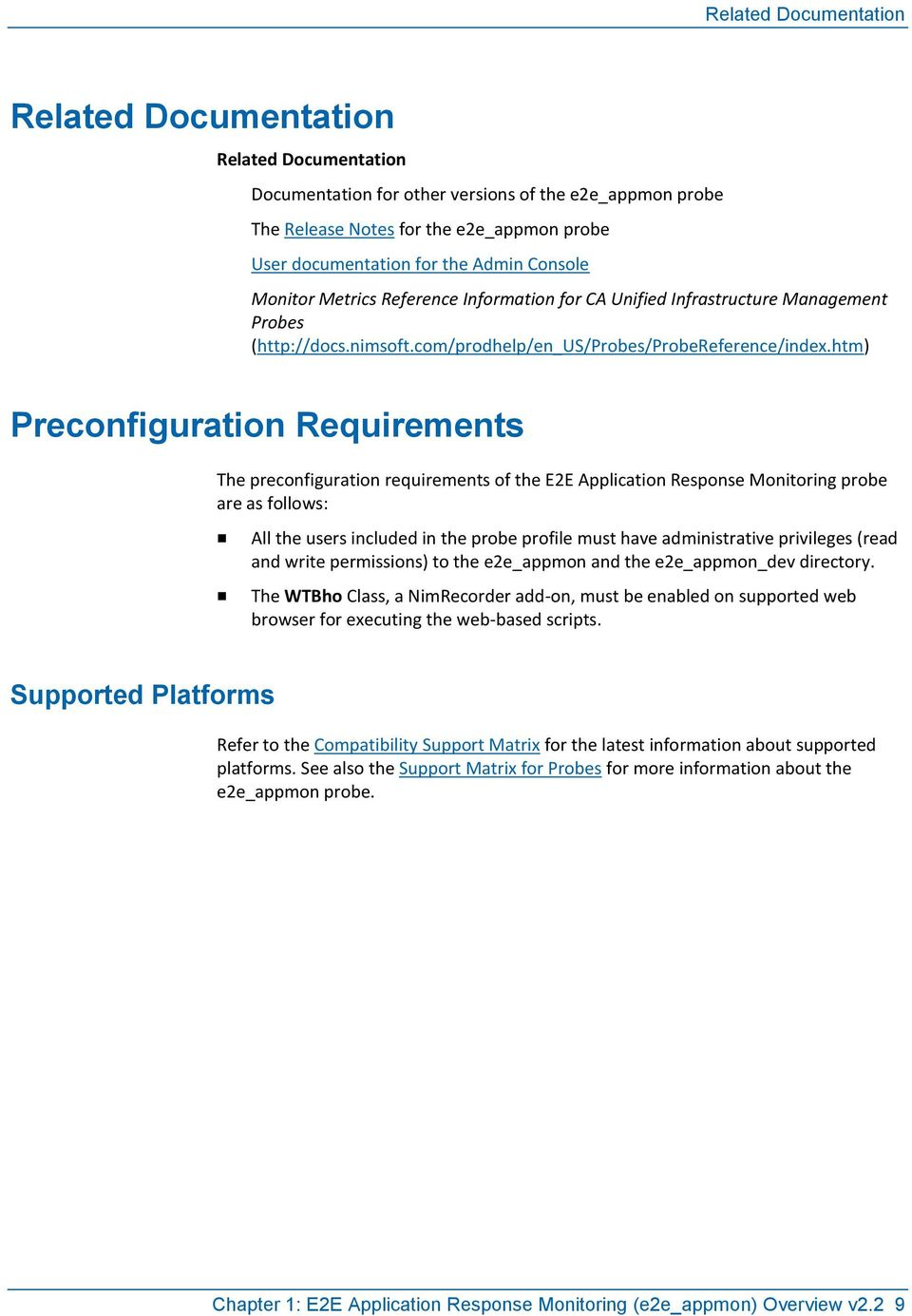 htm) Preconfiguration Requirements The preconfiguration requirements of the E2E Application Response Monitoring probe are as follows: All the users included in the probe profile must have