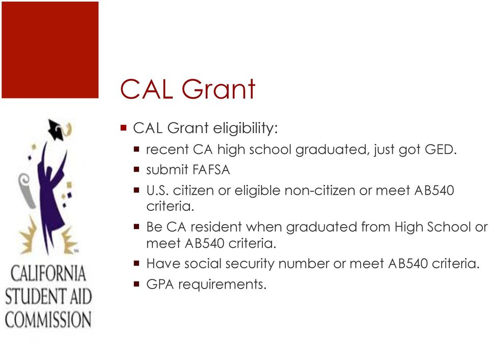 U.S. citizen or eligible non-citizen or meet AB540 criteria.