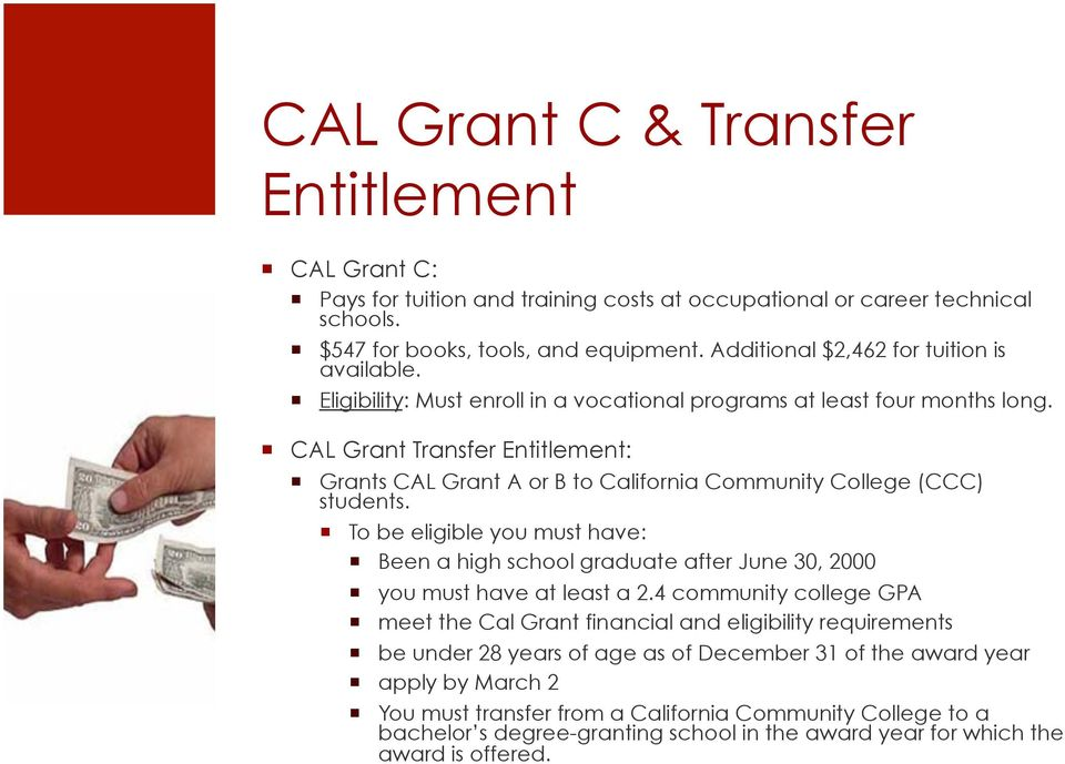 CAL Grant Transfer Entitlement: Grants CAL Grant A or B to California Community College (CCC) students.