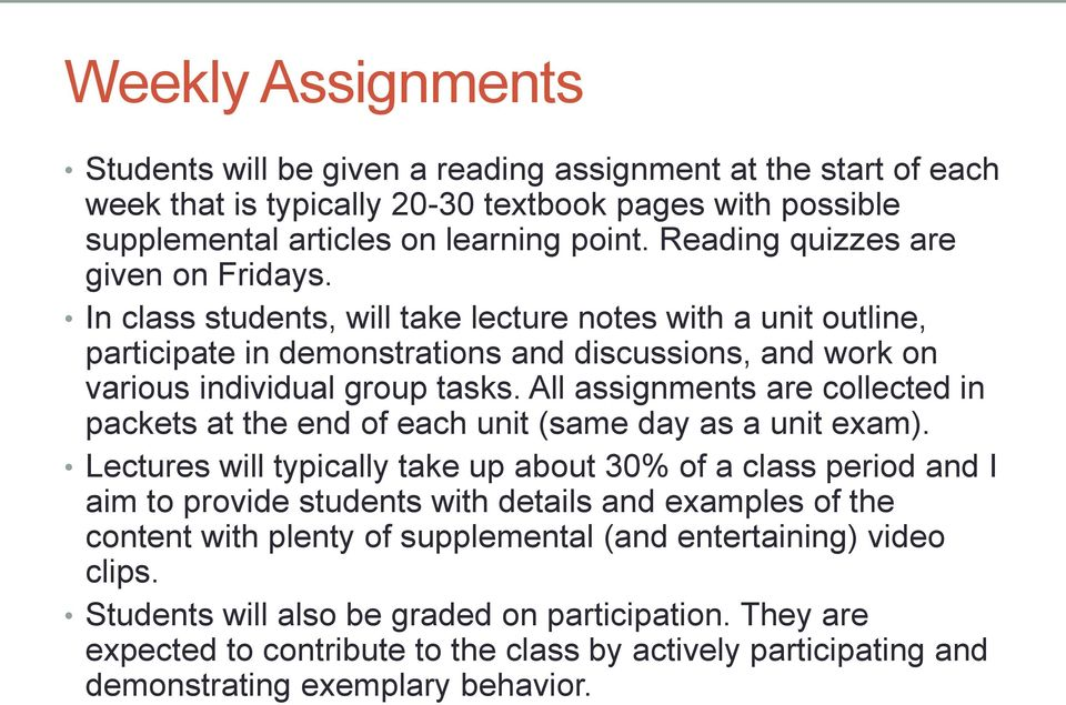 All assignments are collected in packets at the end of each unit (same day as a unit exam).