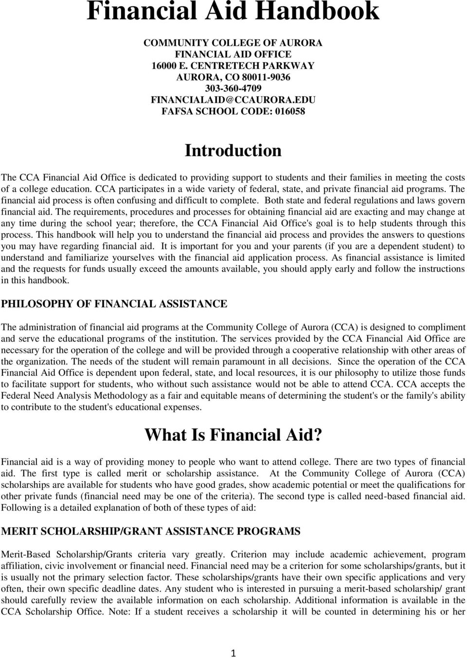 CCA participates in a wide variety of federal, state, and private financial aid programs. The financial aid process is often confusing and difficult to complete.