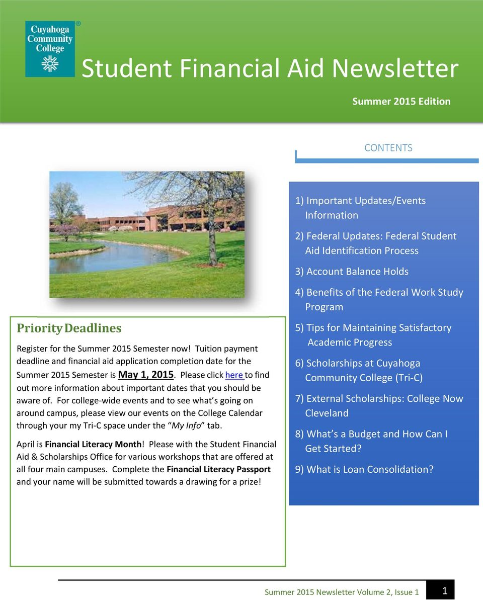 Tuition payment deadline and financial aid application completion date for the Summer 2015 Semester is May 1, 2015.