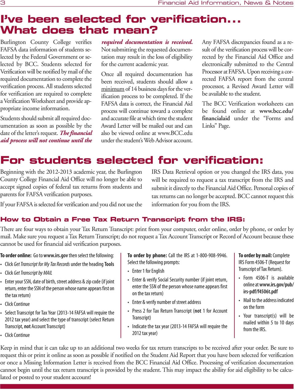 Students selected for Verification will be notified by mail of the required documentation to complete the verification process.