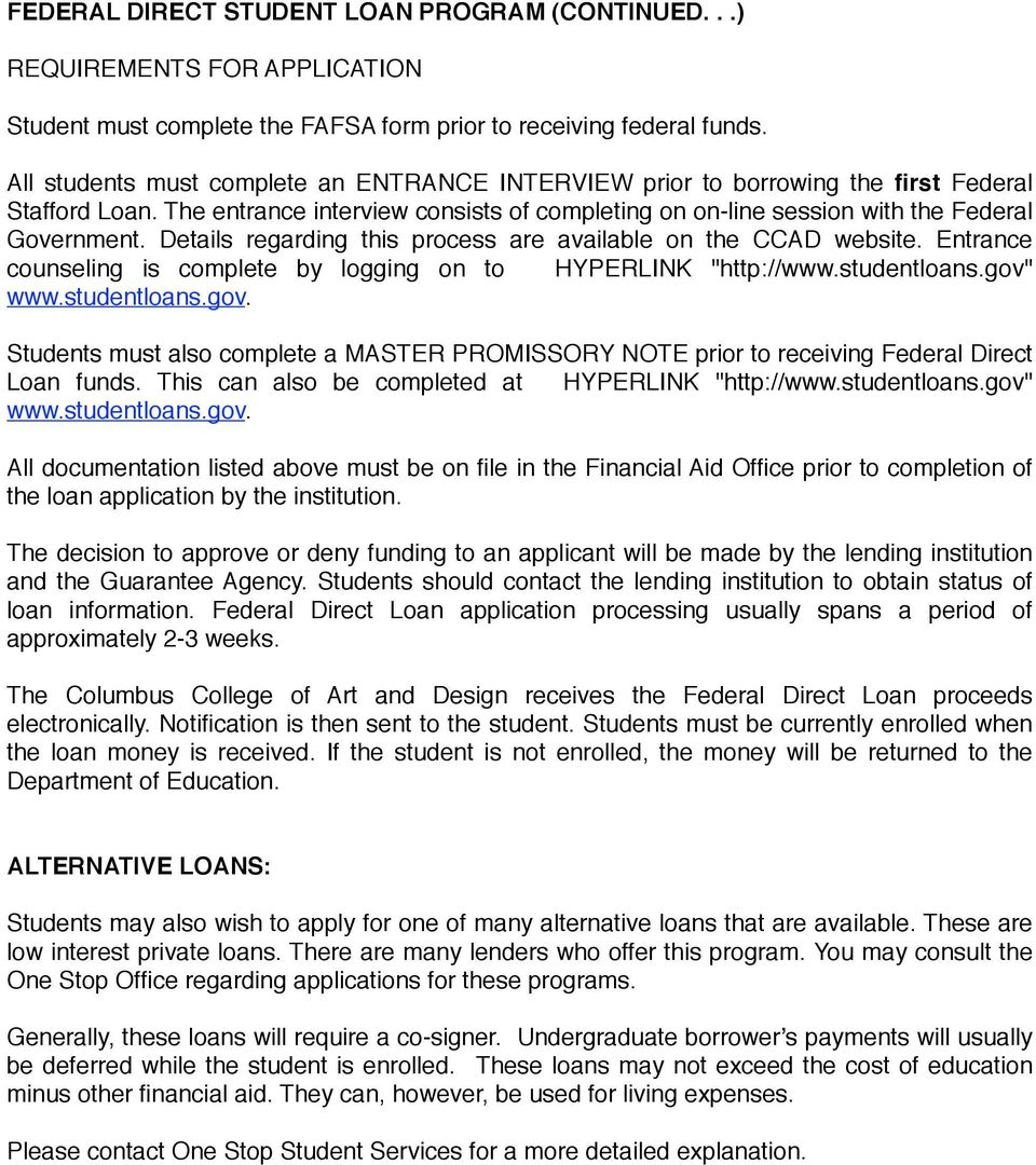 "Details regarding this process are available on the CCAD website. Entrance counseling is complete by logging on to HYPERLINK ""http://www.studentloans.gov"""