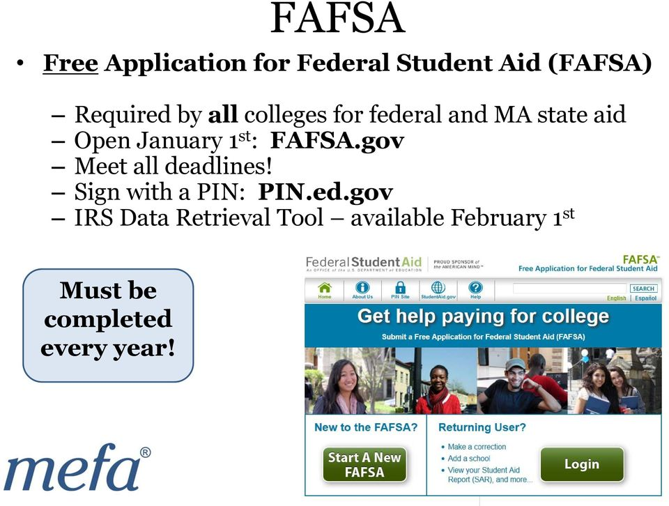 FAFSA.gov Meet all deadlines! Sign with a PIN: PIN.ed.