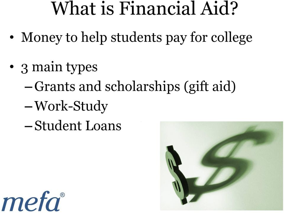college 3 main types Grants and