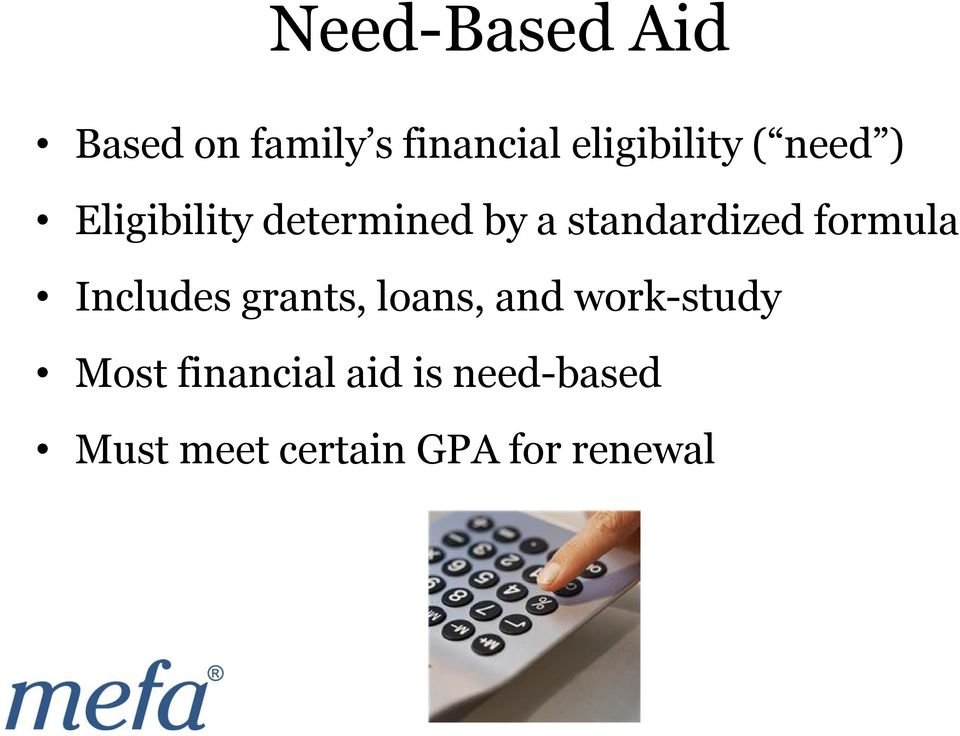 formula Includes grants, loans, and work-study Most