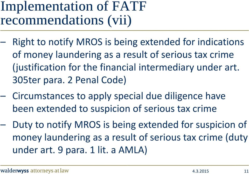 2 Penal Code) Circumstances to apply special due diligence have been extended to suspicion of serious tax crime Duty to