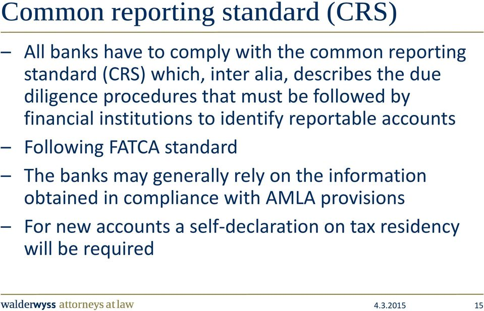 identify reportable accounts Following FATCA standard The banks may generally rely on the information