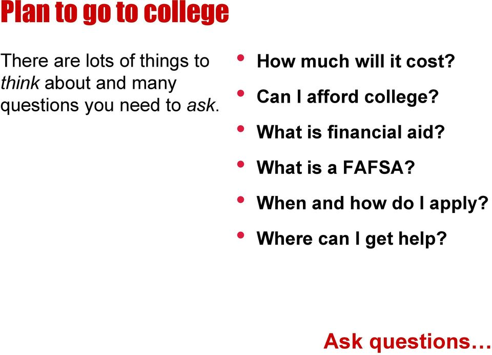 How much will it cost? Can I afford college?