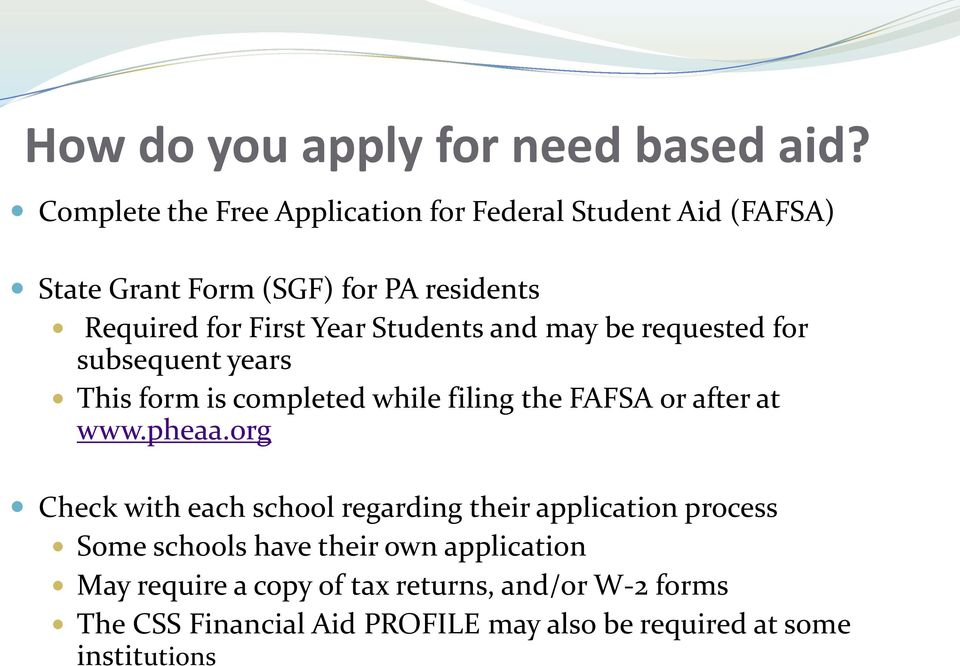 Students and may be requested for subsequent years This form is completed while filing the FAFSA or after at www.pheaa.