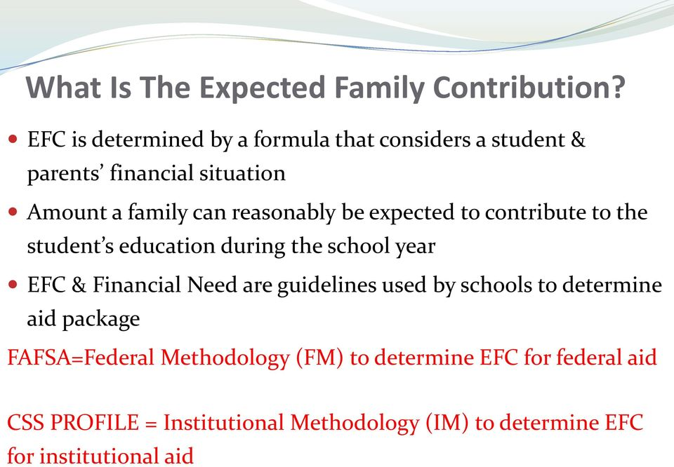 reasonably be expected to contribute to the student s education during the school year EFC & Financial Need are