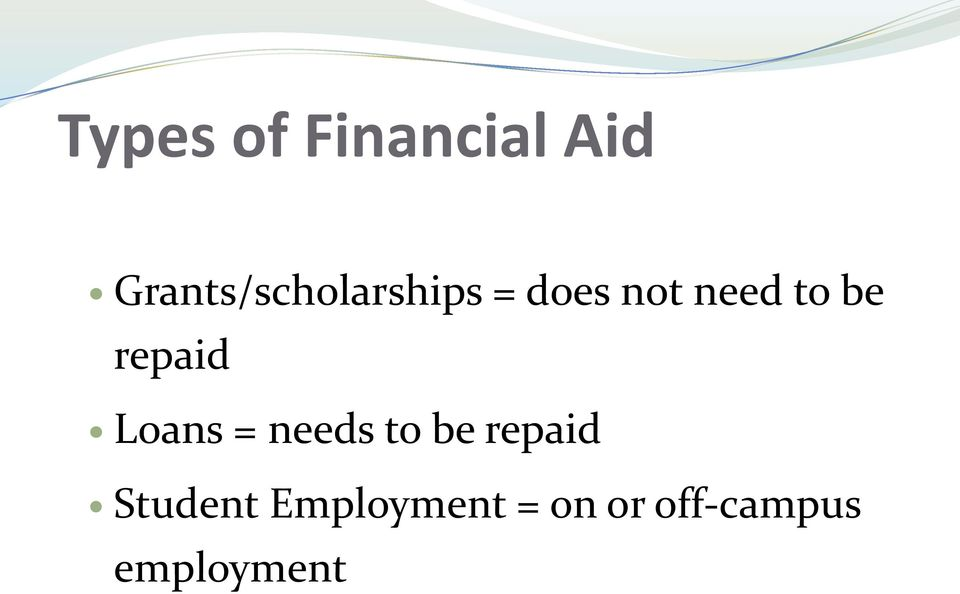 to be repaid Loans = needs to be