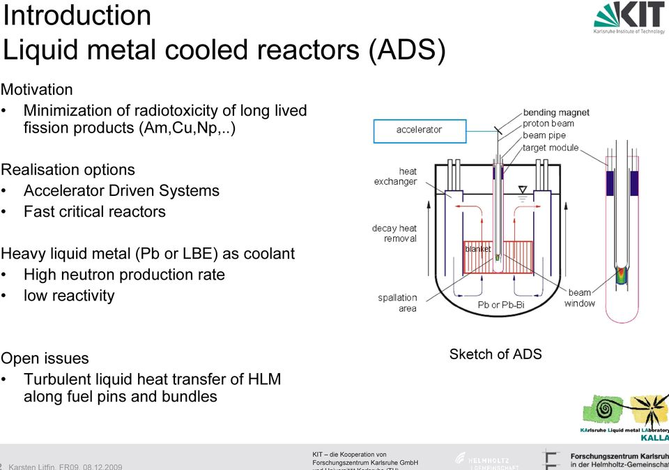 .) Realisation options Accelerator Driven Systems Fast critical reactors Heavy liquid metal (Pb