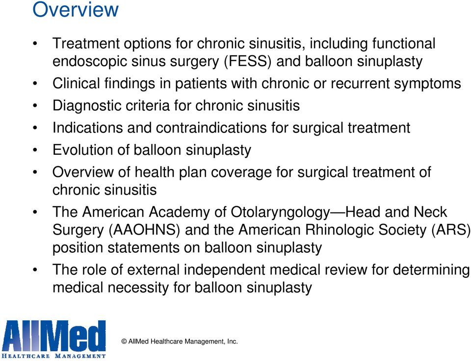 Overview of health plan coverage for surgical treatment of chronic sinusitis The American Academy of Otolaryngology Head and Neck Surgery (AAOHNS) and the American
